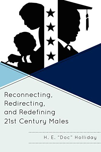 9781610484763: Reconnecting, Redirecting, and Redefining 21st Century Males
