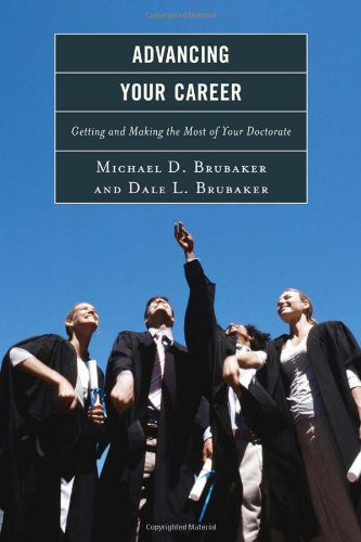 9781610484909: Advancing Your Career: Getting and Making the Most of Your Doctorate