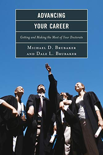 9781610484916: Advancing Your Career: Getting and Making the Most of Your Doctorate