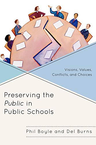9781610485432: Preserving the Public in Public Schools: Visions, Values, Conflicts, and Choices