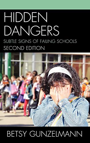 9781610485487: Hidden Dangers: Subtle Signs of Failing Schools