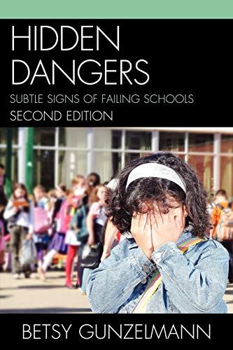 9781610485494: Hidden Dangers: Subtle Signs of Failing Schools