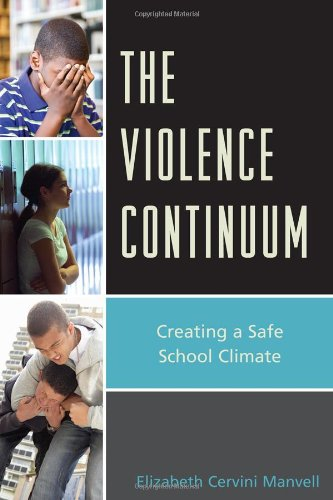 9781610485661: The Violence Continuum: Creating a Safe School Climate