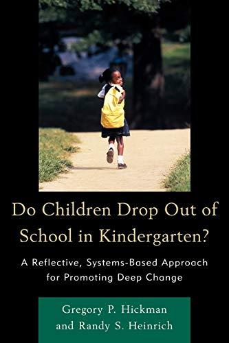 9781610485760: Do Children Drop Out of School in Kindergarten?
