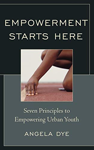 9781610485814: Empowerment Starts Here: Seven Principles to Empowering Urban Youth
