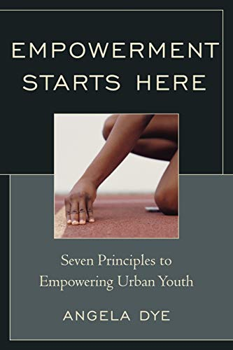 9781610485821: Empowerment Starts Here: Seven Principles to Empowering Urban Youth