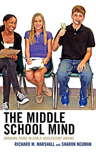 9781610485845: The Middle School Mind: Growing Pains in Early Adolescent Brains