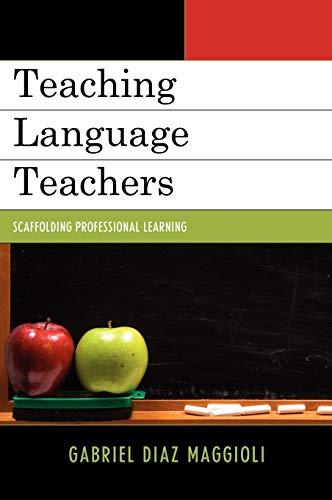 9781610486217: Teaching Language Teachers: Scaffolding Professional Learning