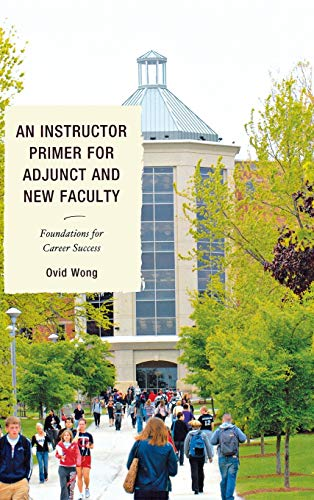 9781610486491: An Instructor Primer for Adjunct and New Faculty: Foundations for Career Success