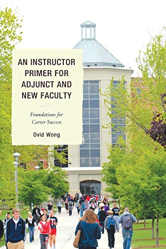 9781610486507: An Instructor Primer for Adjunct and New Faculty: Foundations for Career Success