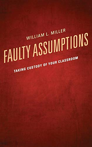 9781610486842: Faulty Assumptions: Taking Custody of Your Classroom