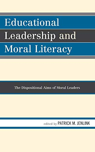 9781610487269: Educational Leadership and Moral Literacy: The Dispositional Aims of Moral Leaders