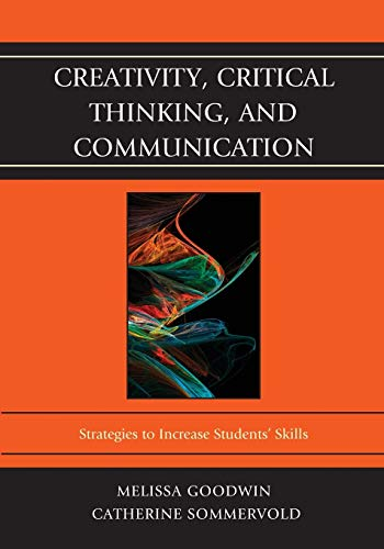 9781610487986: Creativity, Critical Thinking, and Communication: Strategies to Increase Students' Skills