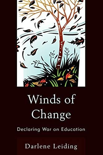 Winds of Change: Declaring War on Education: Leiding, Darlene