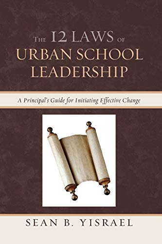 9781610488259: The 12 Laws of Urban School Leadership: A Principal's Guide for Initiating Effective Change