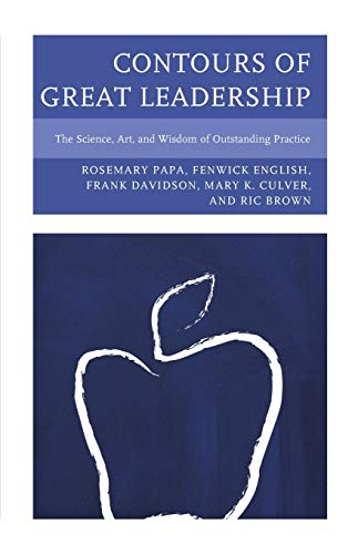 9781610488310: Contours of Great Leadership: The Science, Art, and Wisdom of Outstanding Practice