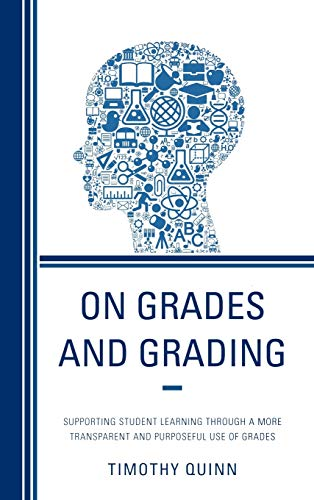 9781610489119: On Grades and Grading: Supporting Student Learning Through a More Transparent and Purposeful Use of Grades