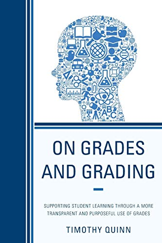 9781610489126: On Grades and Grading: Supporting Student Learning through a More Transparent and Purposeful Use of Grades