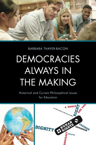 9781610489287: Democracies Always in the Making: Historical and Current Philosophical Issues for Education