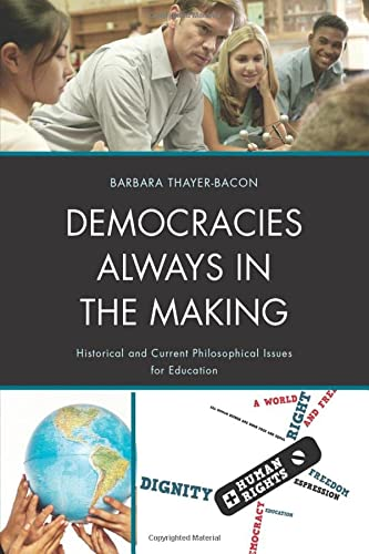 9781610489294: Democracies Always in the Making: Historical and Current Philosophical Issues for Education