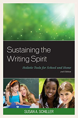 9781610489577: Sustaining the Writing Spirit: Holistic Tools for School and Home