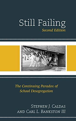 9781610489621: Still Failing: The Continuing Paradox of School Desegregation