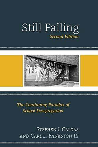 9781610489638: Still Failing: The Continuing Paradox of School Desegregation