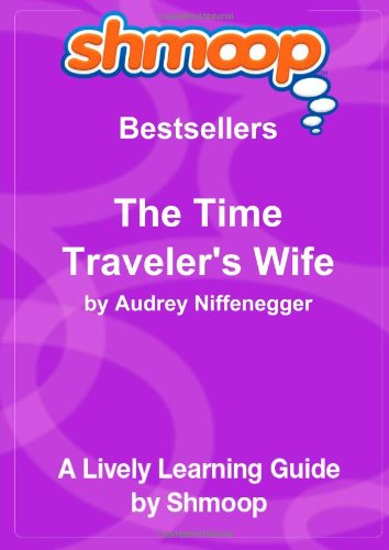 9781610620130: The Time Traveler's Wife: Shmoop Bestsellers Guide