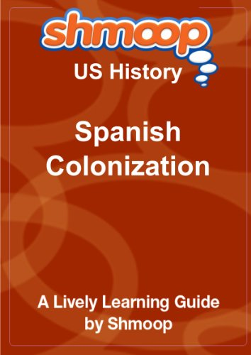 9781610620925: Spanish Colonization: Shmoop US History Guide