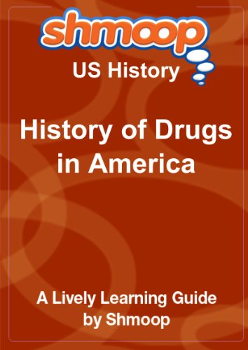 9781610621427: History of Drugs in America: Shmoop US History Guide