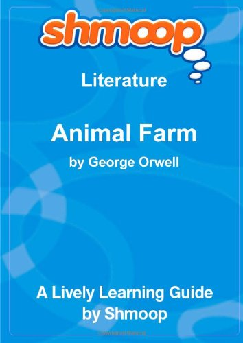9781610622554: Animal Farm: Shmoop Literature Guide