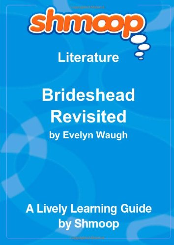 9781610623223: Brideshead Revisited, The Sacred and Profane Memories of Captain Charles Ryder: Shmoop Literature Guide