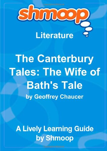 9781610624268: The Canterbury Tales: The Wife of Bath's Tale: Shmoop Literature Guide