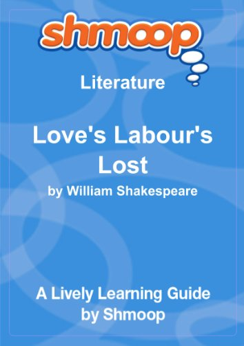 Love's Labour's Lost: Shmoop Literature Guide