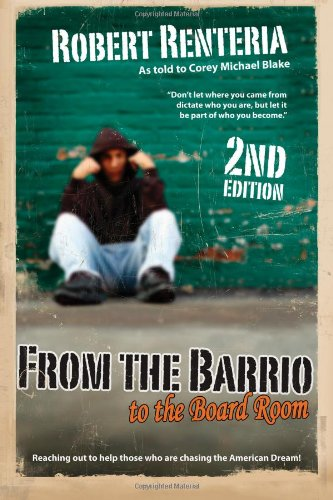 9781610660112: From the Barrio to the Board Room