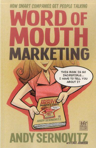 Word of Mouth Marketing: How Smart Companies: Sernovitz, Andy