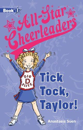 9781610670005: Tick Tock, Taylor! (All-Star Cheerleaders)
