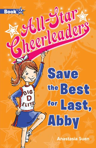 9781610670012: Save the Best for Last, Abby (All-Star Cheerleaders)
