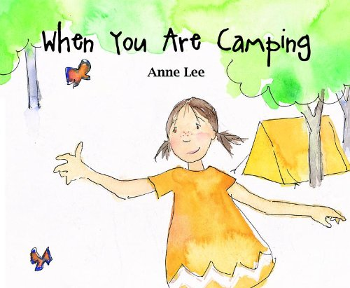 When You Are Camping (Picture Book) (1610670647) by Lee, Anne