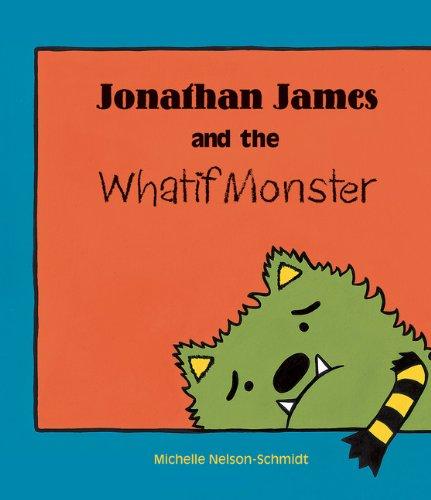 9781610671187: Jonathan James and the Whatif Monster