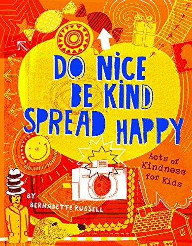 9781610672559: Do Nice, Be Kind, Spread Happy