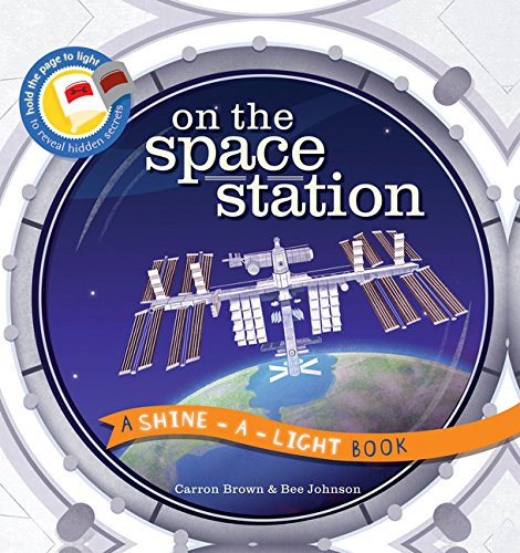 9781610674119: On the Space Station (A Shine-A-Light Book )