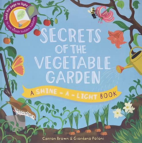 9781610674133: Secrets of the Vegetable Garden (A Shine-A-Light Book )