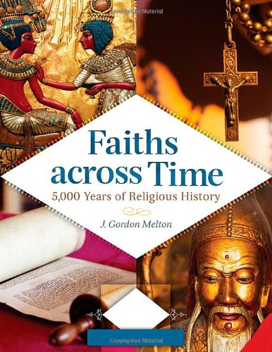 9781610690256: Faiths across Time [4 volumes]: 5,000 Years of Religious History
