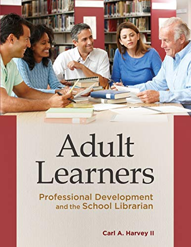 9781610690393: Adult Learners: Professional Development and the School Librarian