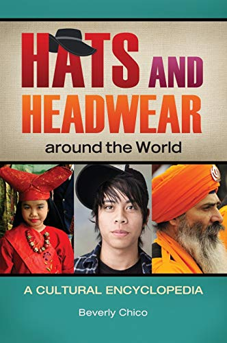 9781610690621: Hats and Headwear around the World: A Cultural Encyclopedia