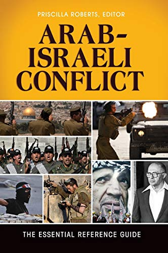 Arab-Israeli Conflict: The Essential Reference Guide: Butler-Smith, Alice A.