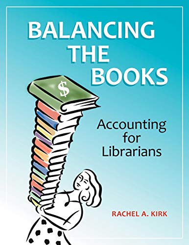 9781610691116: Balancing the Books: Accounting for Librarians