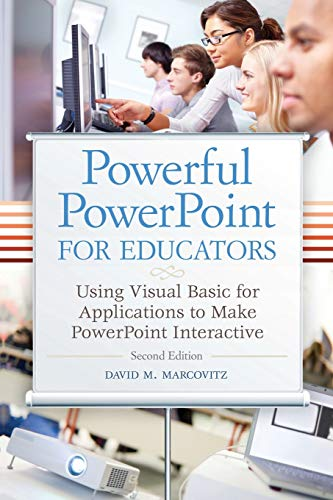Powerful PowerPoint for Educators: Using Visual Basic for Applications to Make PowerPoint ...