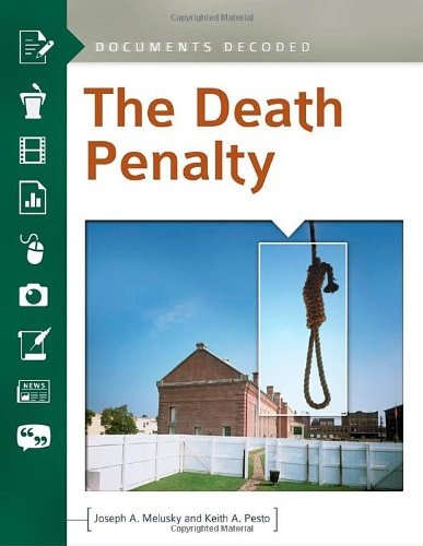 The Death Penalty: Documents Decoded (Hardback): Joseph A. Melusky,